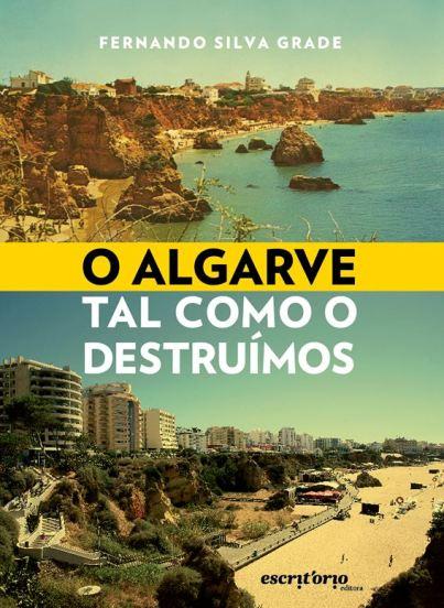 O Algarve tal como o destruímos